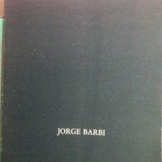 Arte: JORGE BARBI. ESCULTURAS. 1991. Lote 140225582