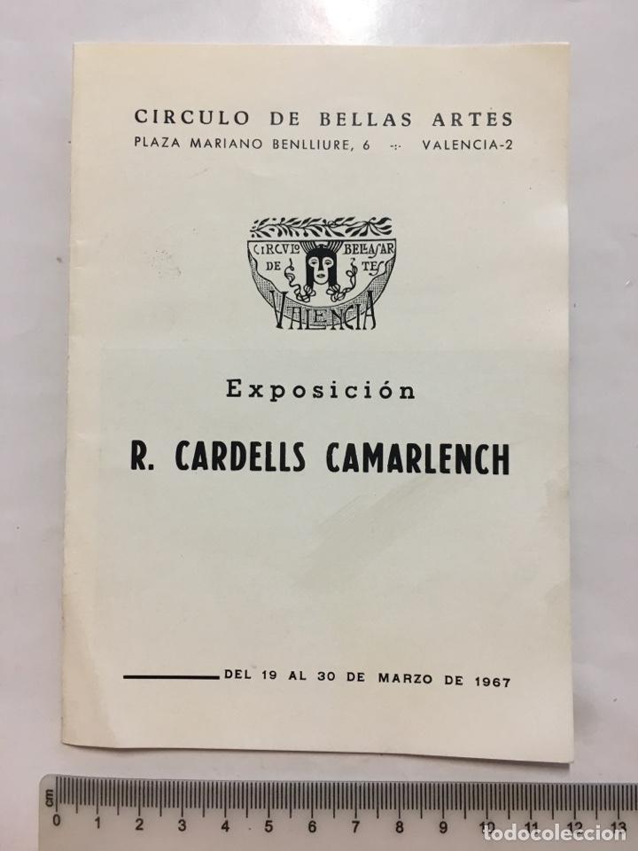 CÍRCULO DE BB. AA. DE VALENCIA. EXPOSICIÓN R. CARDELLS CAMARLENCH. DIPTICO. VALENCIA. MARZO, 1967. (Arte - Catálogos)
