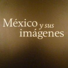 Arte: FOTOGRAFÍA. MÉXICO Y SUS IMÁGENES. FUNDACIÓN TELEVISA. 2002. Lote 141509562