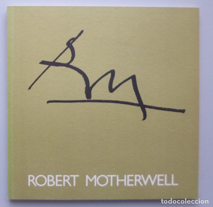 ROBERT MOTHERWELL // CATÁLOGO EXPOSICIÓN // GALERÍA JUANA MORDÓ // 1987 (Arte - Catálogos)