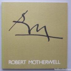 Arte: ROBERT MOTHERWELL // CATÁLOGO EXPOSICIÓN // GALERÍA JUANA MORDÓ // 1987. Lote 141536762