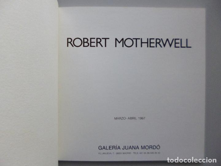 Arte: ROBERT MOTHERWELL // CATÁLOGO EXPOSICIÓN // GALERÍA JUANA MORDÓ // 1987 - Foto 2 - 141536762