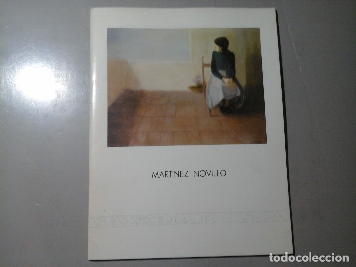 MARTINEZ NOVILLO. PINTURAS. DEDICADO Y FIRMADO. GALERÍA BIOSCA 1984. ESCUELA DE MADRID / VALLECAS. (Arte - Catálogos)