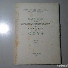 Arte: GOYA. EXPOSICIÓN CONMEMORATIVA DEL CENTENARIO DE GOYA. PALACIO DE ORIENTE 1946. ARTES DECORATIVAS.. Lote 142112782