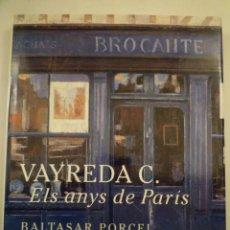 Arte: VAYREDA CANADELL. BALTASAR PORCEL. ELS ANYS DE PARIS. PALAFRUGELL ART. 1992. Lote 142337578