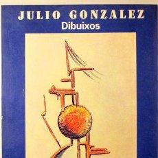 Arte: JULIO GONZÁLEZ. DIBUIXOS. PALAU MECA, BARCELONA GENER- FEBRER 1983. Lote 232416711