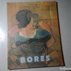 Arte: FRANCISCO BORES. PINTURA. IBERCAJA 1994. TEXTOS DEL PINTOR. GENERACIÓN DEL 27. VANGUARDIAS.. Lote 142719226