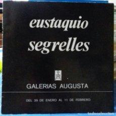 Arte: EUSTAQUIO SEGRELLES. CATÁLOGO DE EXPOSICIÓN GALERIA AUGUSTA. 1981. FIRMADO.. Lote 142737437
