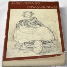 Arte: CATALOGO DE DIBUJOS DEL MUSEO CERRALBO. CONSUELO SANZ PASTOR Y FERNANDEZ DE PIEROLA. Lote 142969958