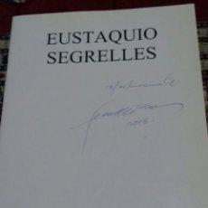 Arte: EUSTAQUIO SEGRELLES. CATÁLOGO DE EXPOSICIÓN GALERIA SEGRELLES DEL PILAR. 2000. FIRMADO Y DEDICADO.. Lote 143349832