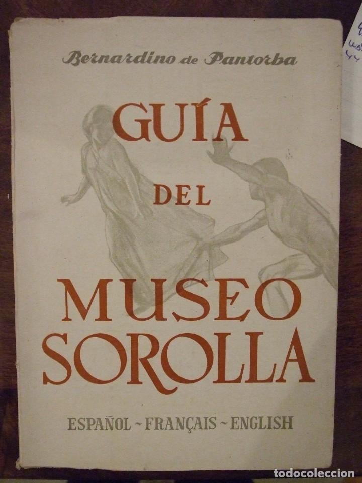 GUIA DEL MUSEO SOROLLA - BERNARDINO DE PANTORBA 32 ILUSTRACIONES - GRAFICAS NEBRIJA MADRID 1951 (Arte - Catálogos)