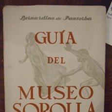 Arte: GUIA DEL MUSEO SOROLLA - BERNARDINO DE PANTORBA 32 ILUSTRACIONES - GRAFICAS NEBRIJA MADRID 1951. Lote 143717050