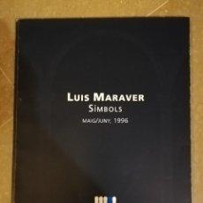 Arte: LUIS MARAVER (SIMBOLS) MAIG / JUNY, 1996 (CASAL SOLLERIC). Lote 143805506