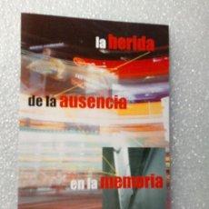 Arte: FOLLETO TRIPTICO EXPOSICION CESAR ALVARGONZALEZ LA HERIDA DE LA AUSENCIA EN LA MEMORIA CARLES TACHE. Lote 144498998