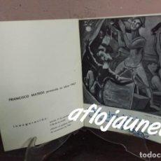 Arte: FRANCISCO MATEOS PRESENTA SU OBRA 1967- CON AUTOGRAFO Y DEDICATORIA DEL PINTOR - MUY RARO. Lote 145521666