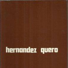 Arte: HERNANDEZ QUERO, GALERÍA KREISLER, MADRID 1982. Lote 146035882