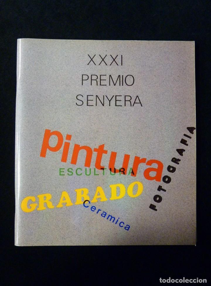 CATÁLOGO XXXI PREMIO SENYERA. PINTURA, ESCULTURA, GRABADO, CERÁMICA, FOTOGRAFÍA. VALENCIA, 1988 (Arte - Catálogos)