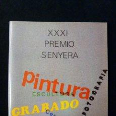 Arte: CATÁLOGO XXXI PREMIO SENYERA. PINTURA, ESCULTURA, GRABADO, CERÁMICA, FOTOGRAFÍA. VALENCIA, 1988. Lote 146189842