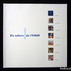 Arte: ELS TALLERS DIDÀCTICS DE L'IVAM. IVAM CENTRE JULIO GONZÁLEZ, 1998. NUEVO. Lote 146190326