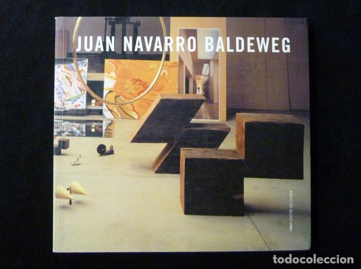 CATÁLOGO JUAN NAVARRO BALDEWEG. IVAM CENTRE JULIO GONZÁLEZ, 1999 (Arte - Catálogos)