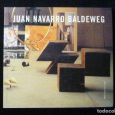Arte: CATÁLOGO JUAN NAVARRO BALDEWEG. IVAM CENTRE JULIO GONZÁLEZ, 1999. Lote 146190806