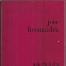 Arte: JOSÉ HERNANDEZ, GALERÍA ITALIA. ALICANTE 1975. Lote 146593498