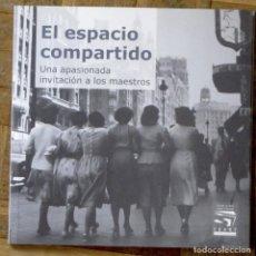 Arte: EL ESPACIO COMPARTIDO. UNA APASIONADA INVITACIÓN A LOS MAESTROS. CATÁLOGO EXPOSICIÓN EN CEART, 2008. Lote 147619566