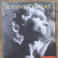 Arte: BERNINI SCULTORE. LA NASCITA DEL BAROCCO IN CASA BORGHESE. G. BORGHESE 15 MAIO-20 STETTEMBRE 1998.. Lote 147620634