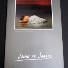 Arte: JAIME DE JARAIZ. CATALOGO. GALERIA ESPALTER MAJADAHONDA. MADRID 1994. Lote 147632798