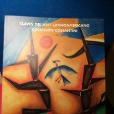 Arte: CLAVES DEL ARTE LATINOAMERICANO - COLECCIÓN CONSTANTINI- CATÁLOGO EXPOSICIÓN 1999 FUNDACIÓN LA CAIXA. Lote 147997926