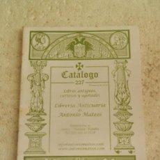 Arte: LIBRERÍA ANTICUARIA DE ANTONIO MATEOS - CATÁLOGO DE LIBROS Nº 227 - PRIMAVERA 2010.. Lote 148090494