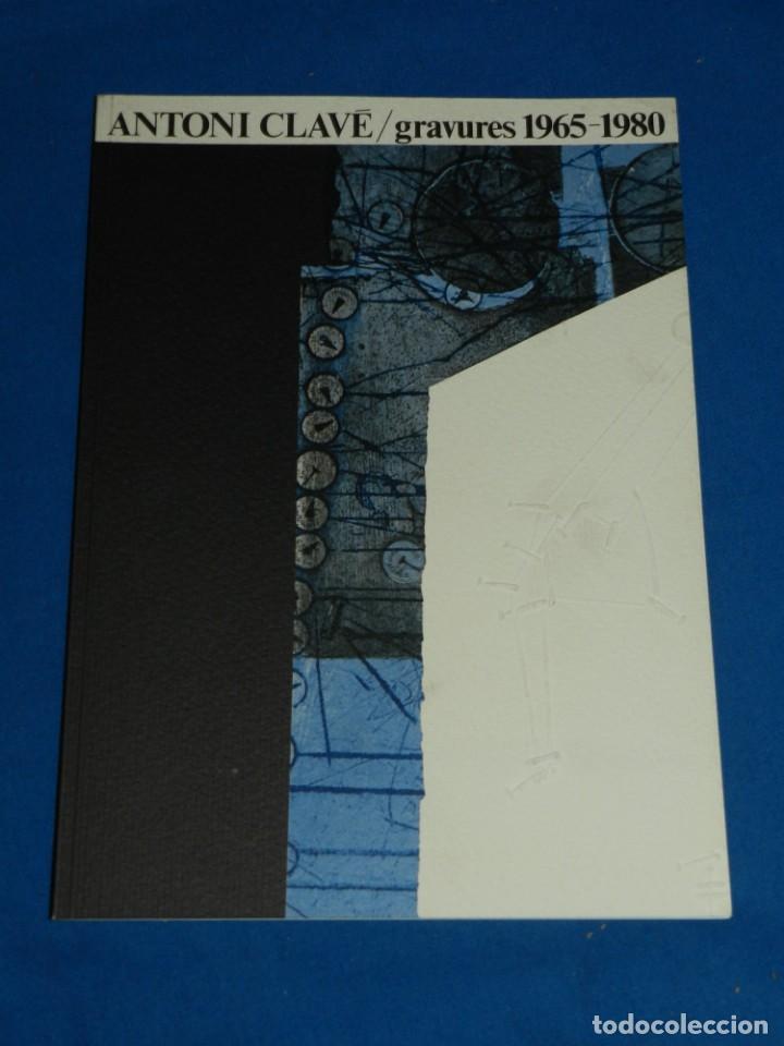 (M2.6) CATALOGO ANTONI CLAVE GRAVURES 1965 - 1980 , BARCELONA 1982 , ILUSTRADO (Arte - Catálogos)