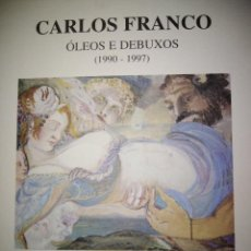 Arte: CARLOS FRANCO OLEOS E DEBUSOX 1990 1997 CASA DA PARRA SANTIAGO DE COMPOSTELA EXPOSICION TRIPTICO INF. Lote 148612122