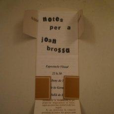 Arte: JOAN BROSSA. NOTES PER A JOAN BROSSA. ASSOCIACIÓ XARRANCA. ESPECTACLE VISUAL. 1994. Lote 148651738