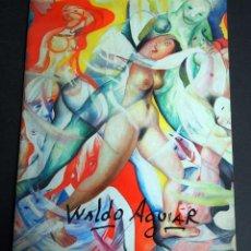 Arte: WALDO AGUIAR.CATALOGO. GALERIA ESPALTER. MADRID OCTUBRE 2004. DEDICADO.,. Lote 148774082