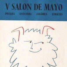 Arte: CATÁLOGO V SALÓN DE MAYO. PINTURA, ESCULTURA, CERÁMICA, ESMALTES BARCELONA 1961. PORTADA DE PICASSO.. Lote 149312498