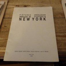 Arte: NEW YORK,1989, CATALOGO EXPOSICION PINTORES ANDALUCES EN NEW YORK, 12 PAGINAS. Lote 149383206