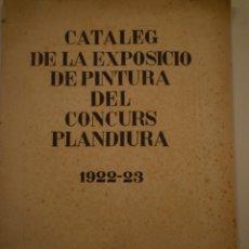 Arte: CATÀLEG DEL CONCURS PLANDIURA. 1922-1923. GALERIES LAIETANES. PRÓLOGO EUGENI D'ORS. Lote 149579706