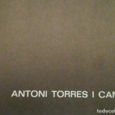 Arte: ANTONI TORRES CAMPÀ. GALERIA CIENTO. 1977. TEXTO: JOAN BROSSA. Lote 149845506