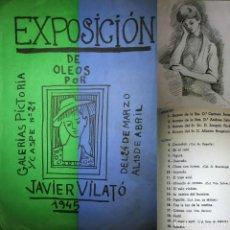 Arte: 1945 CATÁLOGO EXPOSICIÓN DE ÓLEOS POR JAVIER VILATÓ. GALERÍAS PICTORIA C/CASPE Nº 21. Lote 119578859