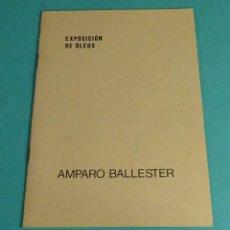 Arte: AMPARO BALLESTER. EXPOSICIÓN DE ÓLEOS. GALERIA DE ARTE ASENSI. CASTELLÓN. Lote 150151306