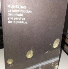 Arte: MUNTADAS LA CONSTRUCCIÓN DEL MIEDO Y LA PÉRDIDA DE LO PÚBLICO / GRANADA 2008. Lote 150157634