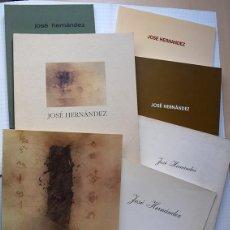 Arte: JOSÉ HERNÁNDEZ (TÁNGER 1944-MÁLAGA 2013) · LOTE DE 6 CATÁLOGOS Y 2 PROSPECTOS. Lote 150160702
