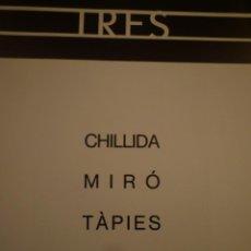 Arte: TRES. CHILLIDA. MIRÓ. TÀPIES. TRÍPTICO. GALERIA THEO. 1990. Lote 150933882
