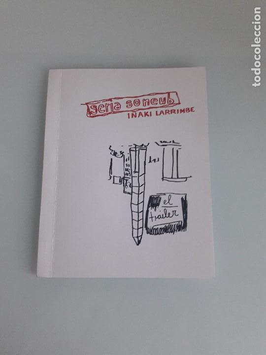 IÑAKI LARRIMBE - SERIA SONEUB - EL TRAILER - CENTRO CULTURAL RECOLETA - BUENOS AIRES - 2006-2007 (Arte - Catálogos)