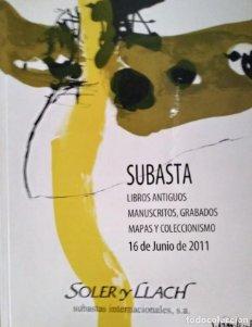2011 Soler y Llach Subasta de libros antiguos, manuscritos, grabados mapas y coleccionismo 2011