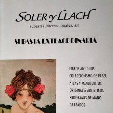 Arte: 2009 SOLER Y LLACH SUBASTA DE LIBROS COLECCIONISMO PAPEL, ATLAS Y MANUSCRITOS, PROGRAMAS DE MANO. Lote 118063667