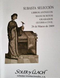 2009 Soler y Llach subasta de libros antiguos, manuscritos, grabados y Guerra civil 26 marzo 2009