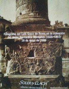 2009 Soler y Llach Fotógrafos Café Greco de Roma colección pintor Bernardino Montañés (1825-1893)