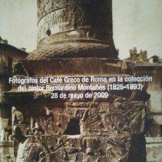 Arte: 2009 SOLER Y LLACH FOTÓGRAFOS CAFÉ GRECO DE ROMA COLECCIÓN PINTOR BERNARDINO MONTAÑÉS (1825-1893). Lote 118064147